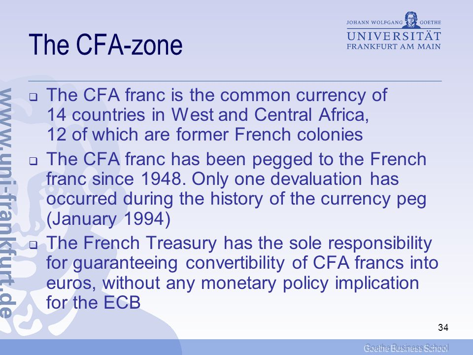 The CFA-zone The CFA franc is the common currency of 14 countries in West and Central Africa, 12 of which are former French colonies.