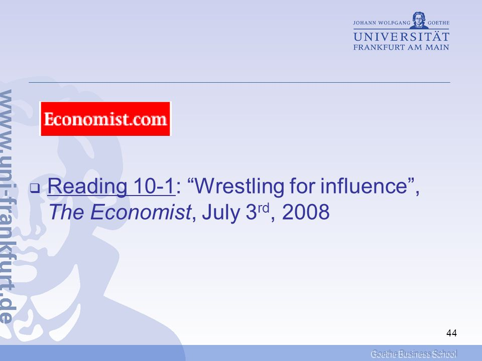 Reading 10-1: Wrestling for influence , The Economist, July 3rd, 2008