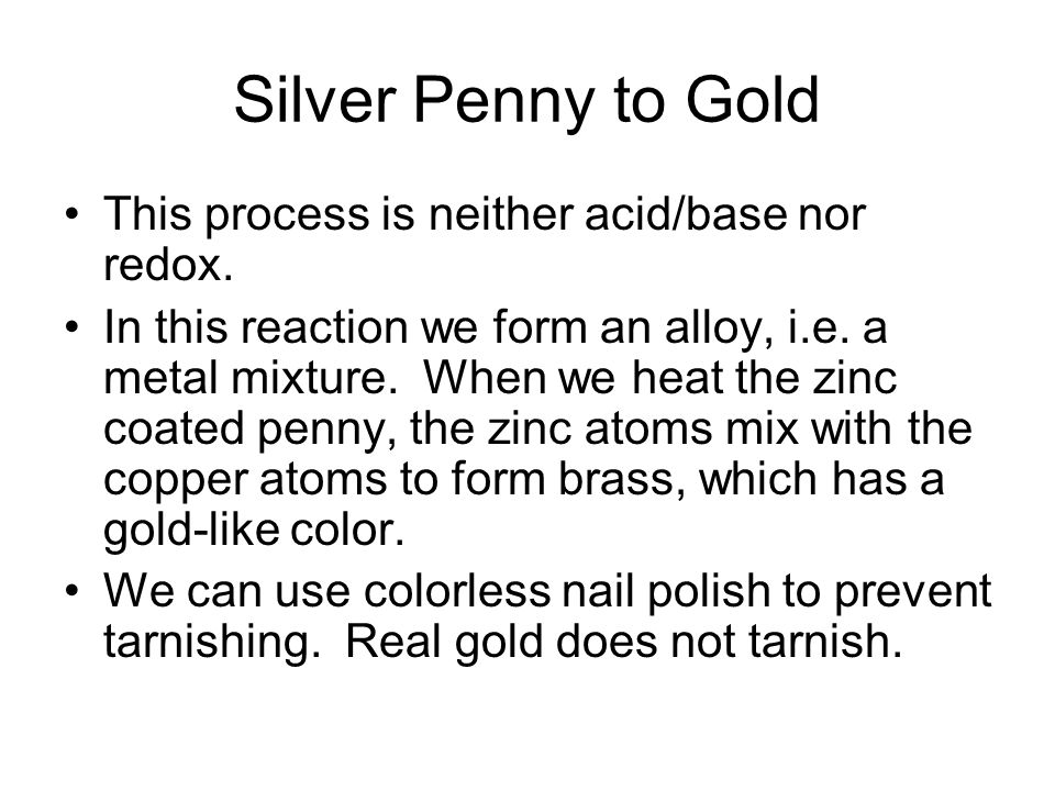 Silver Penny to Gold This process is neither acid/base nor redox.