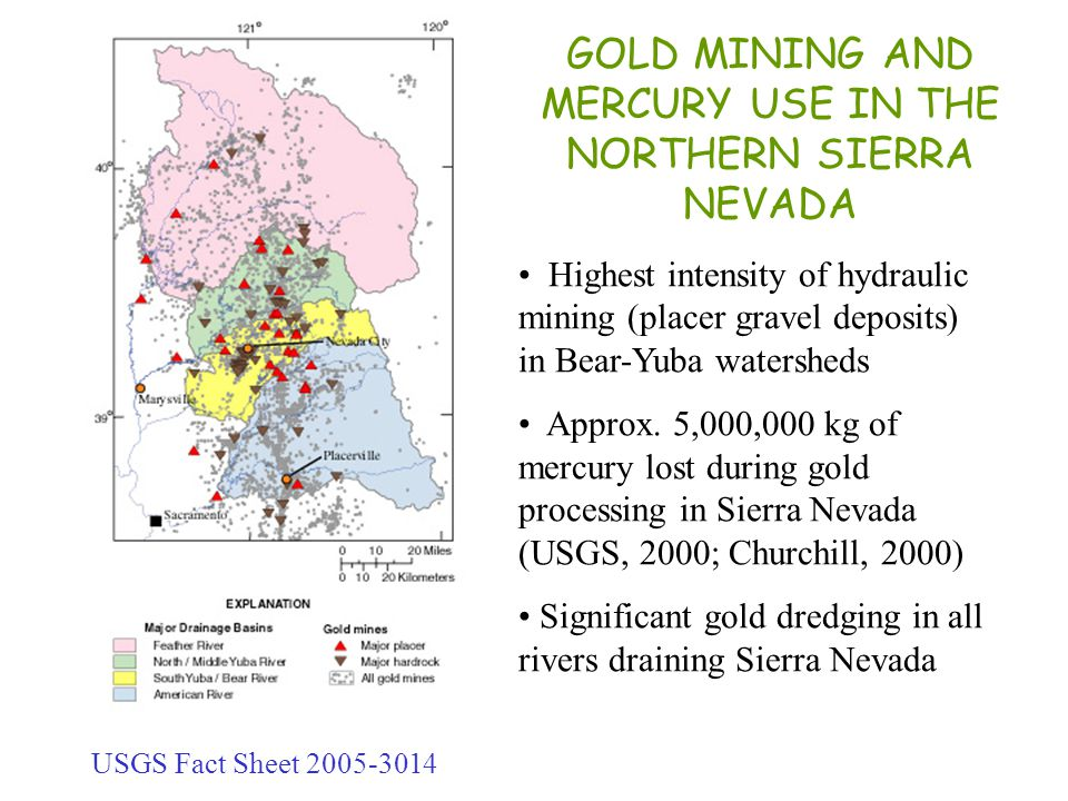 GOLD MINING AND MERCURY USE IN THE NORTHERN SIERRA NEVADA
