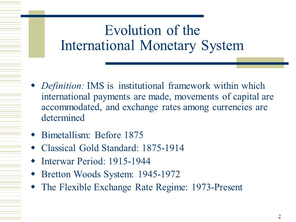 Evolution of the International Monetary System