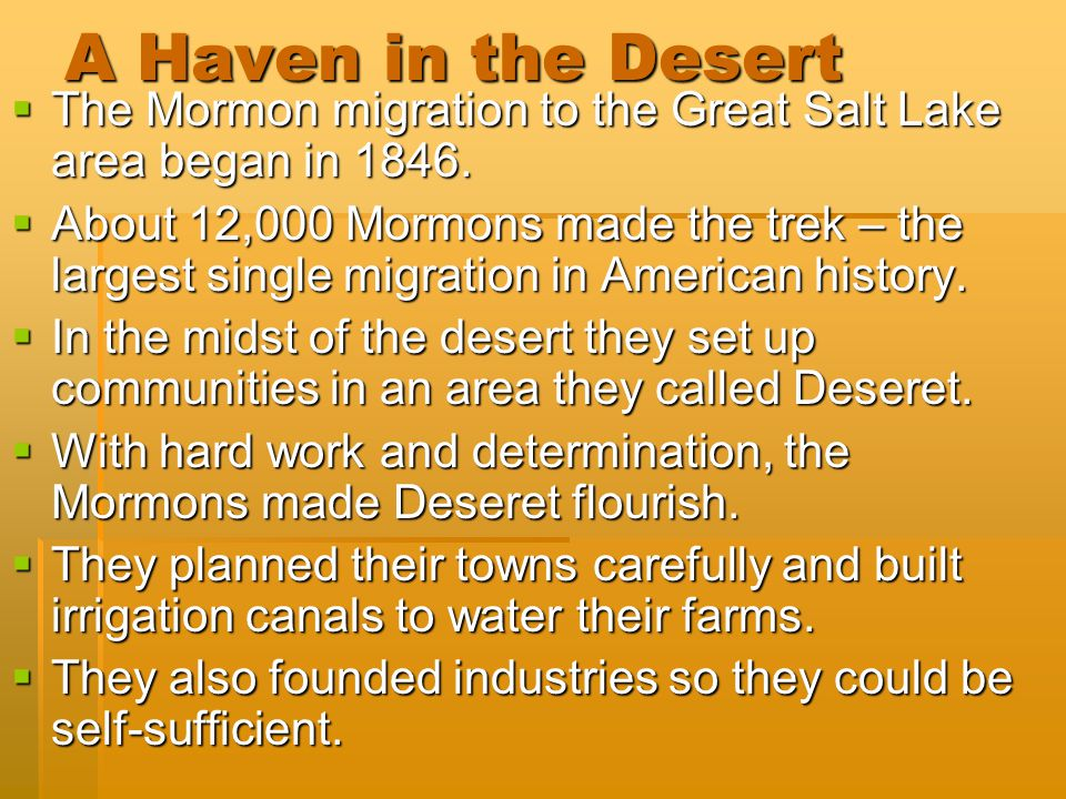 A Haven in the Desert The Mormon migration to the Great Salt Lake area began in 1846.