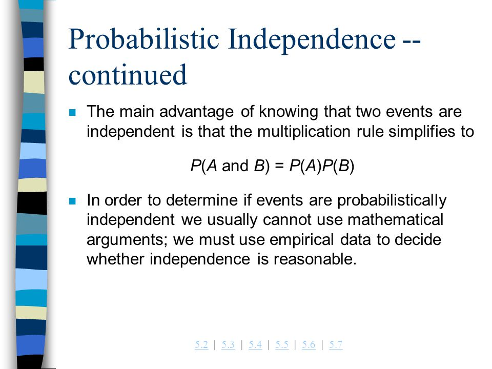 Probabilistic Independence -- continued