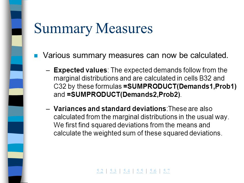Summary Measures Various summary measures can now be calculated.