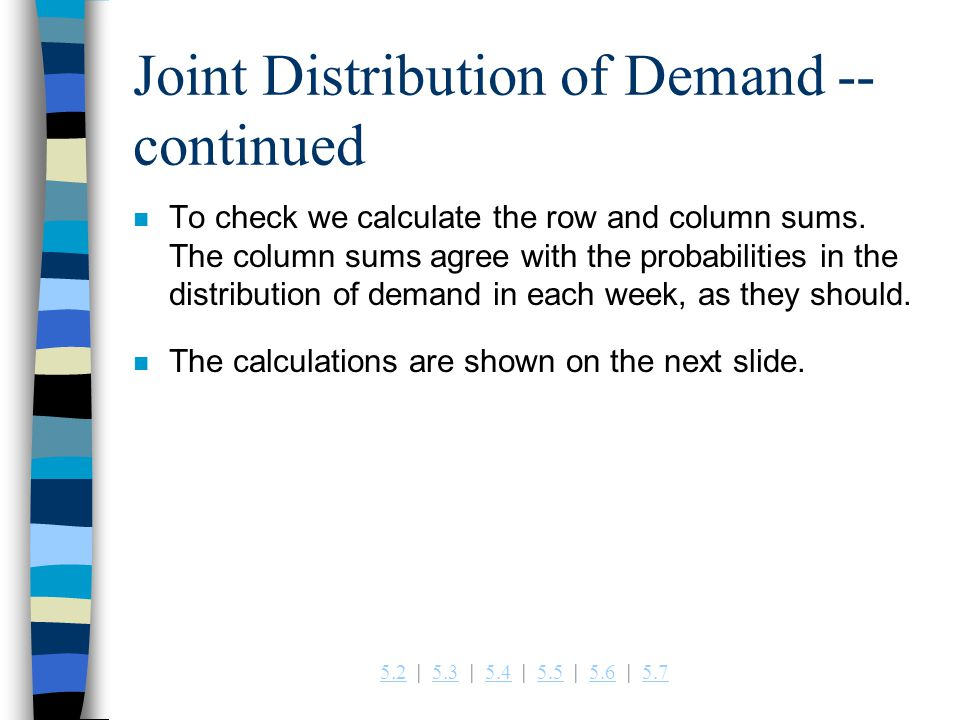 Joint Distribution of Demand -- continued