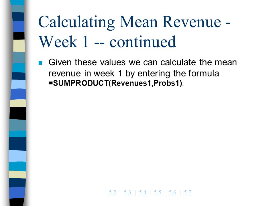 Calculating Mean Revenue - Week 1 -- continued