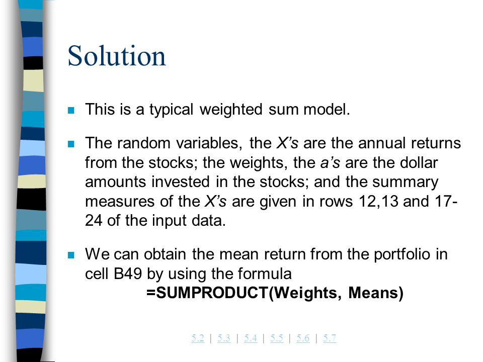 Solution This is a typical weighted sum model.