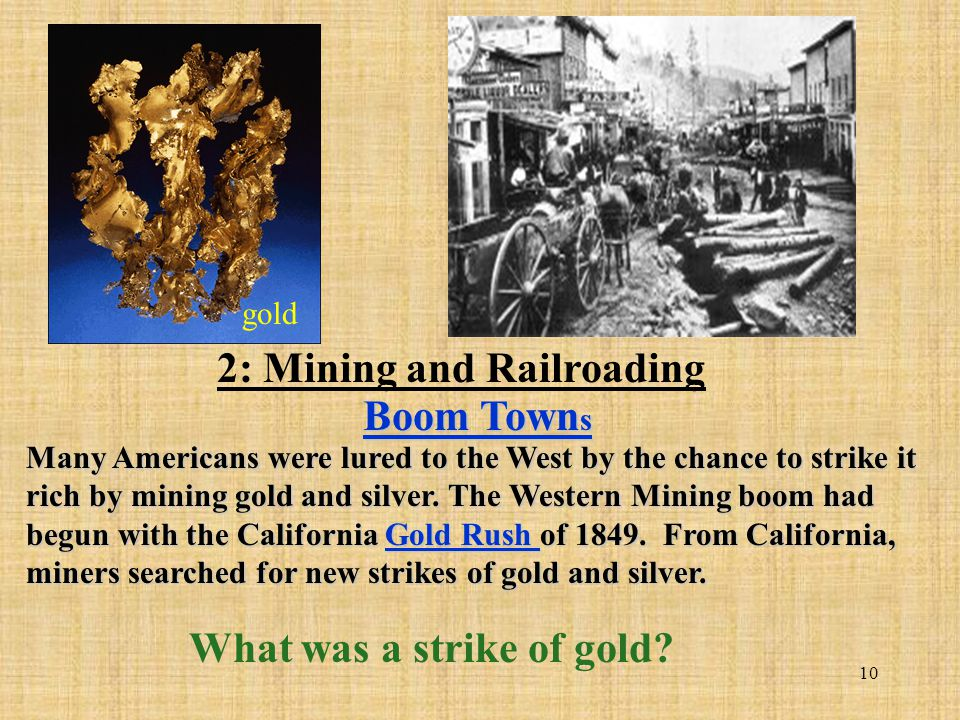 2: Mining and Railroading What was a strike of gold