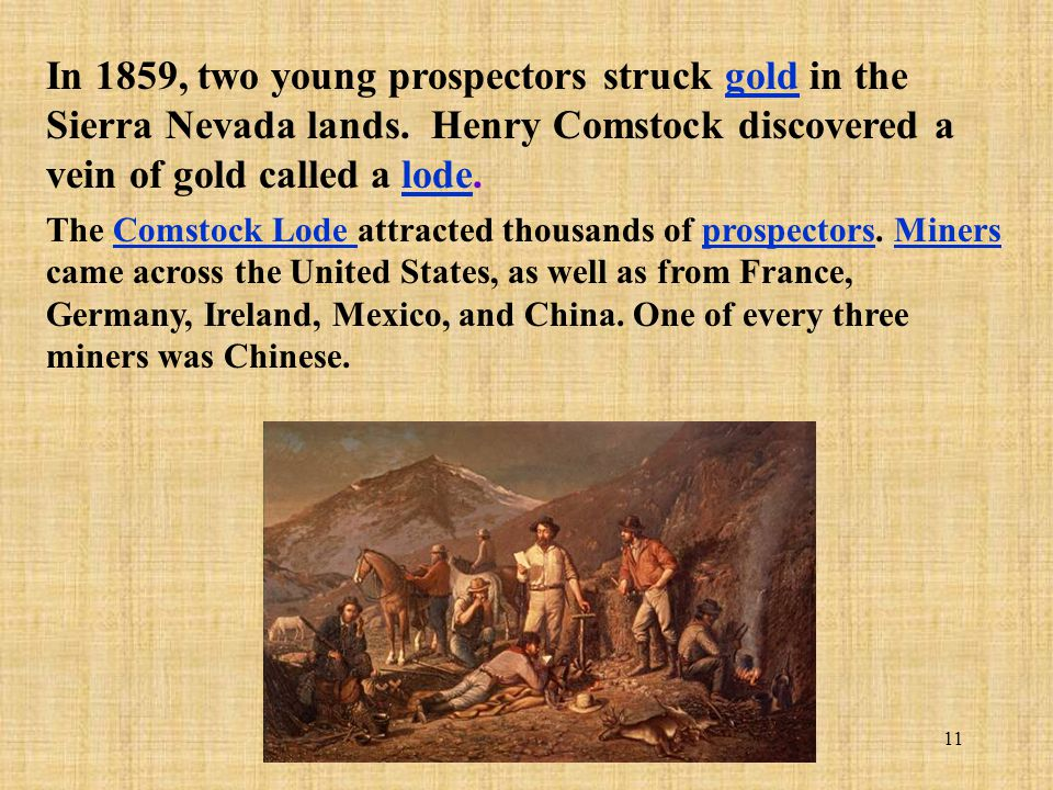 In 1859, two young prospectors struck gold in the Sierra Nevada lands