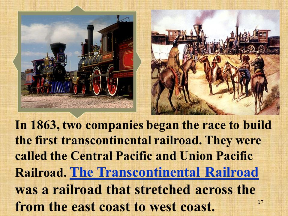 In 1863, two companies began the race to build the first transcontinental railroad.