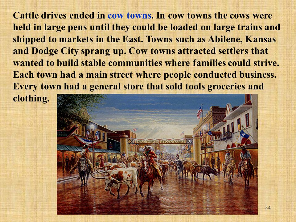 Cattle drives ended in cow towns