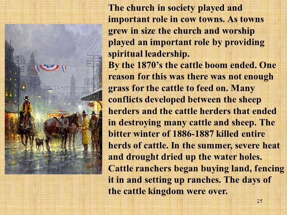 The church in society played and important role in cow towns