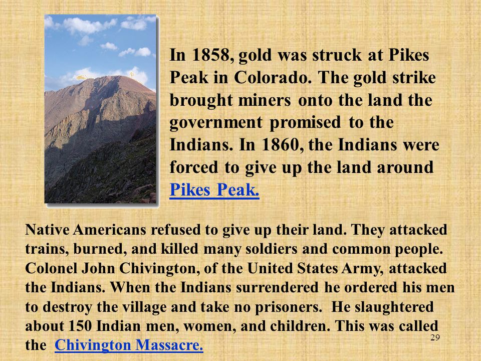 In 1858, gold was struck at Pikes Peak in Colorado