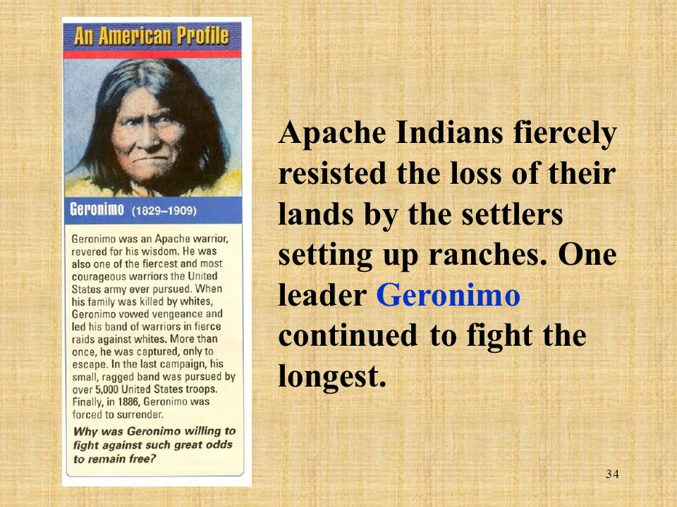 Apache Indians fiercely resisted the loss of their lands by the settlers setting up ranches.