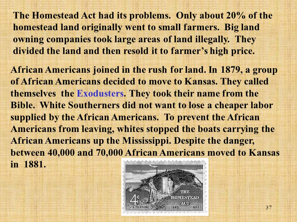 The Homestead Act had its problems