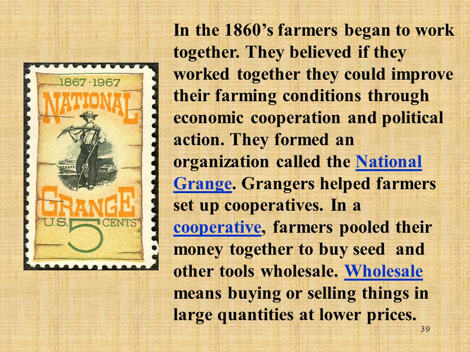 In the 1860's farmers began to work together