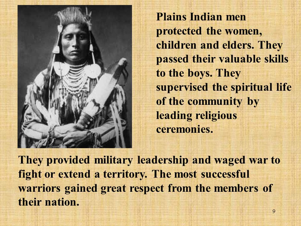 Plains Indian men protected the women, children and elders