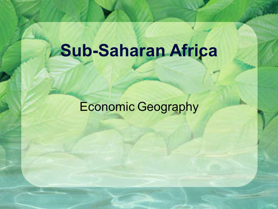 Sub-Saharan Africa Economic Geography