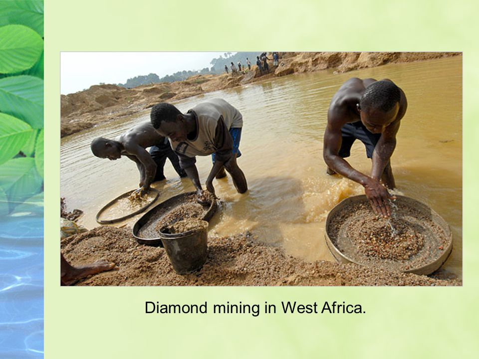 Diamond mining in West Africa.