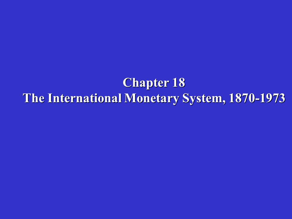 The International Monetary System, 1870-1973
