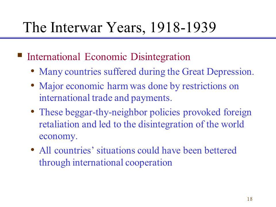 The Interwar Years, 1918-1939 International Economic Disintegration