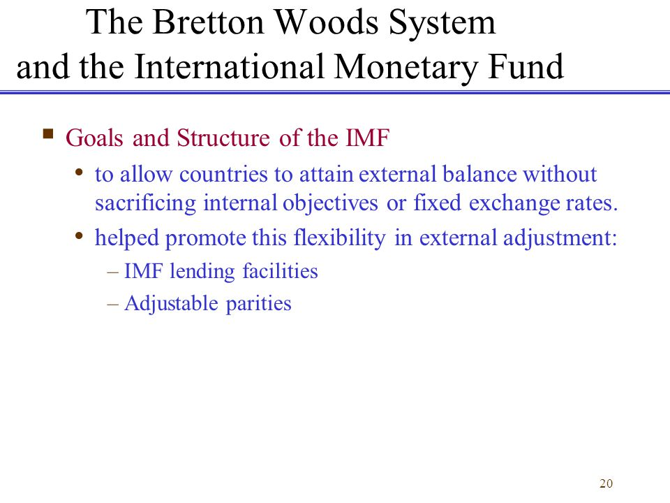 The Bretton Woods System and the International Monetary Fund