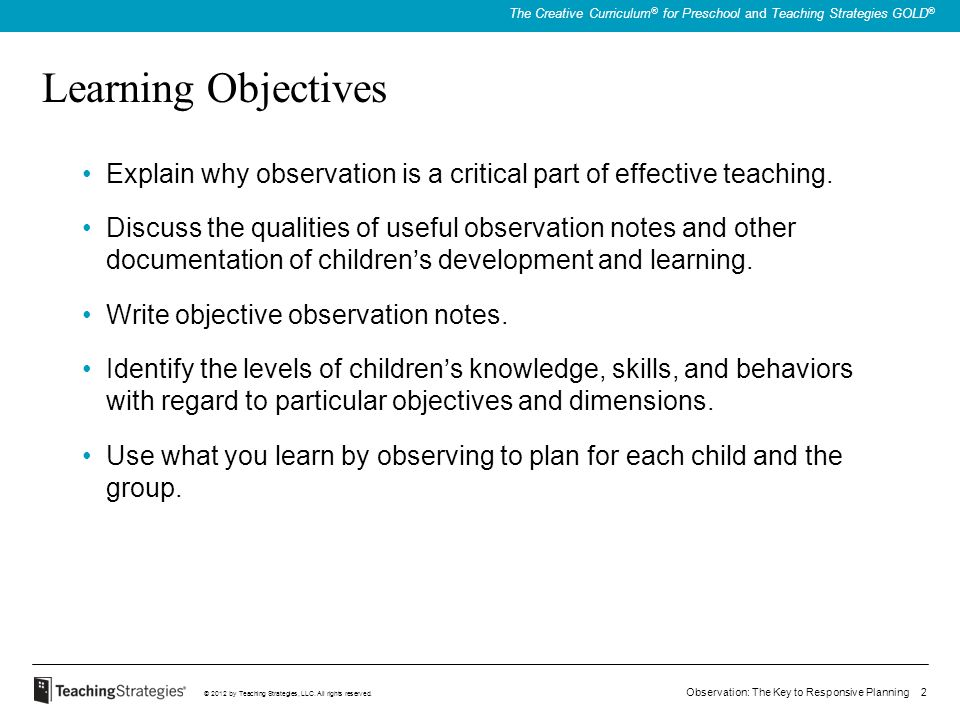 Learning Objectives Explain why observation is a critical part of effective teaching.