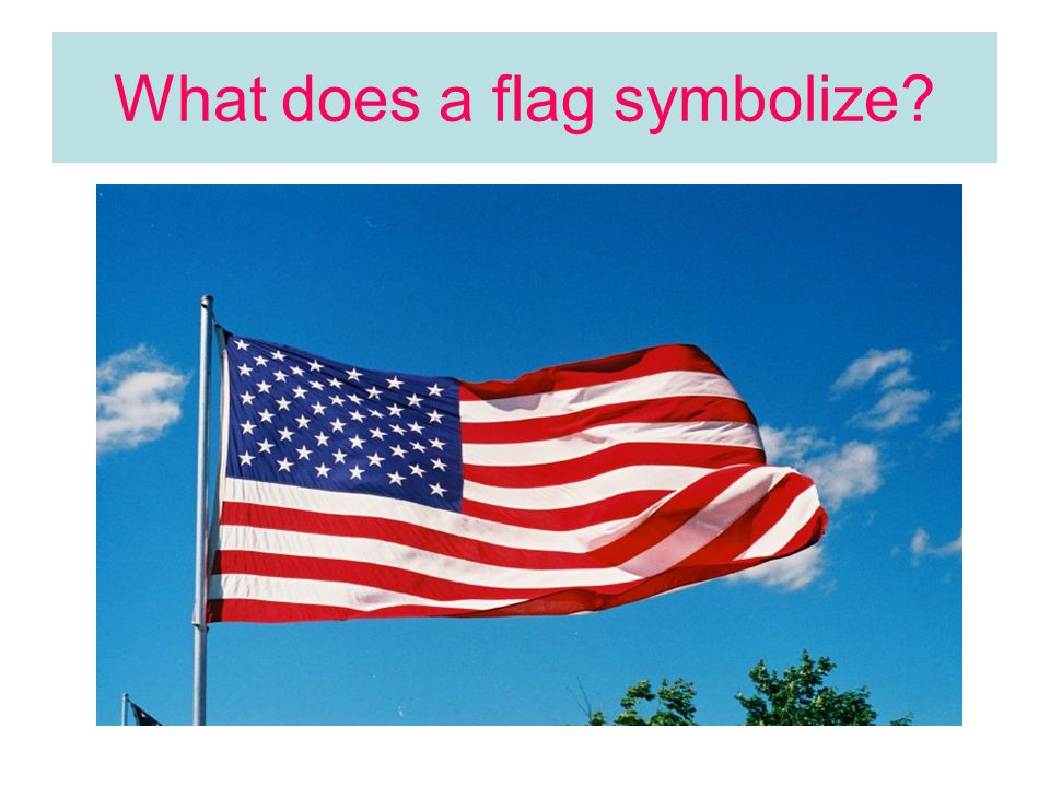 What does a flag symbolize