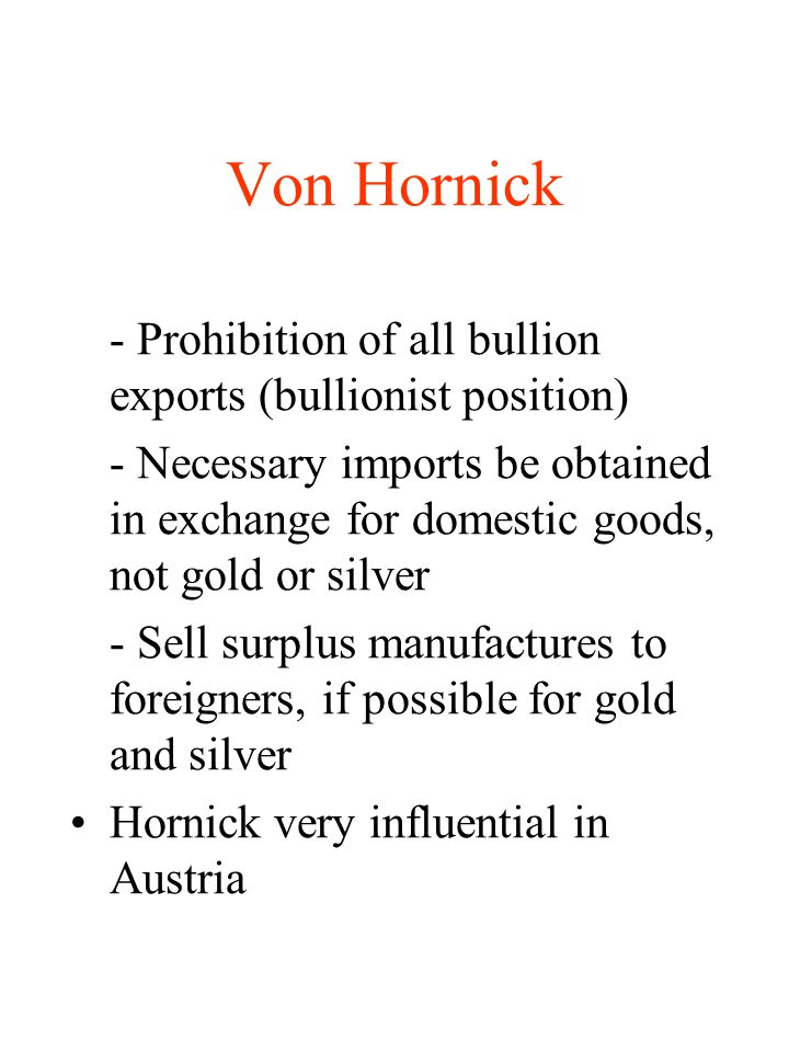 Von Hornick - Prohibition of all bullion exports (bullionist position)
