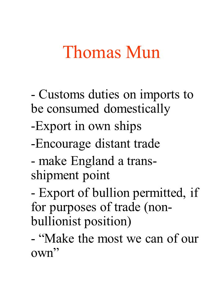 Thomas Mun - Customs duties on imports to be consumed domestically