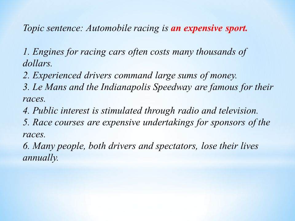 Topic sentence: Automobile racing is an expensive sport.