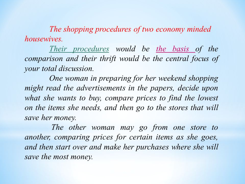 The shopping procedures of two economy minded housewives.
