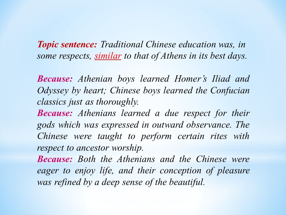 Topic sentence: Traditional Chinese education was, in some respects, similar to that of Athens in its best days.