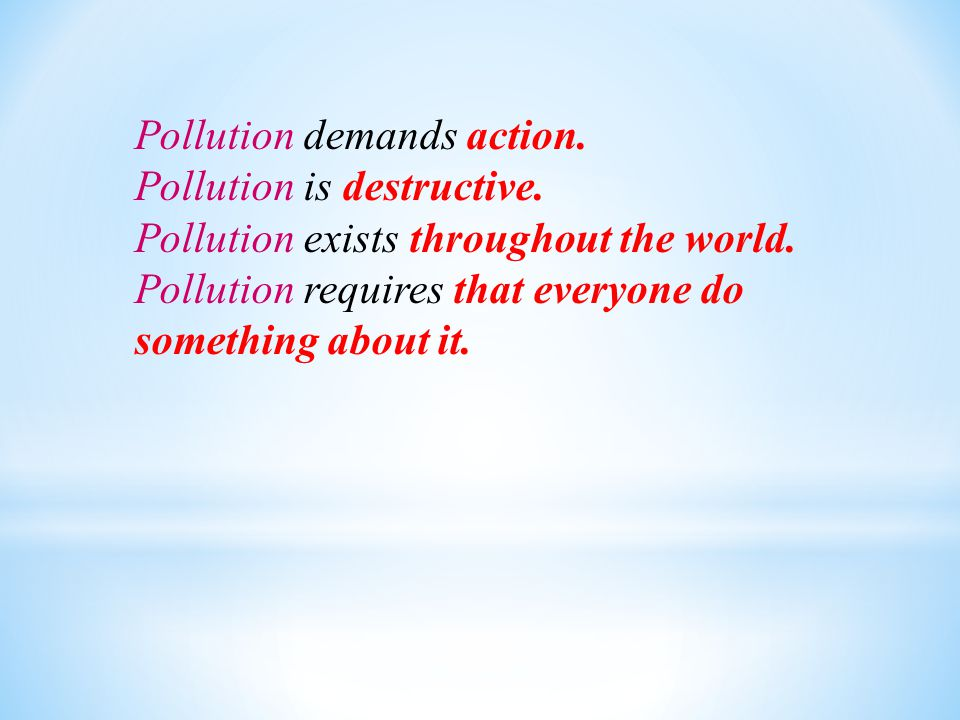 Pollution demands action.