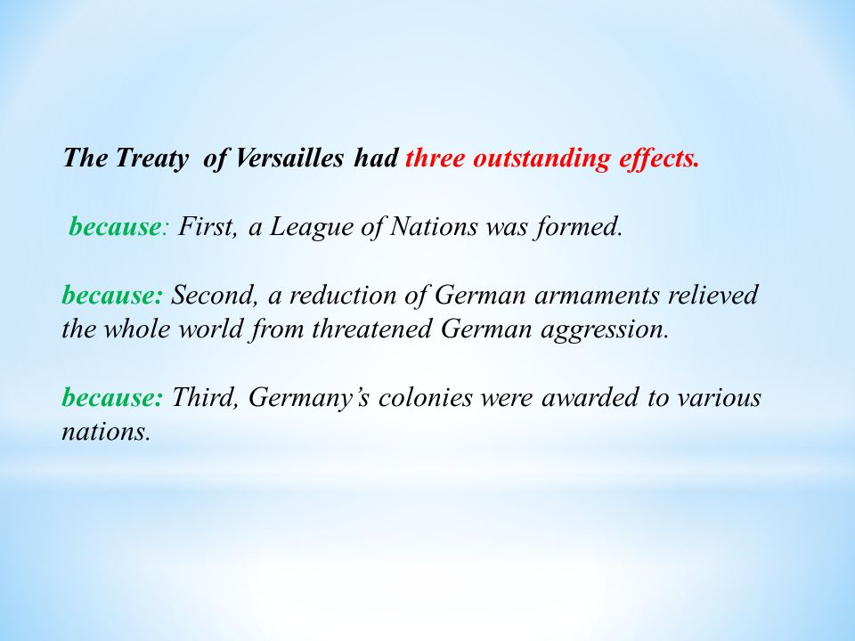 The Treaty of Versailles had three outstanding effects.