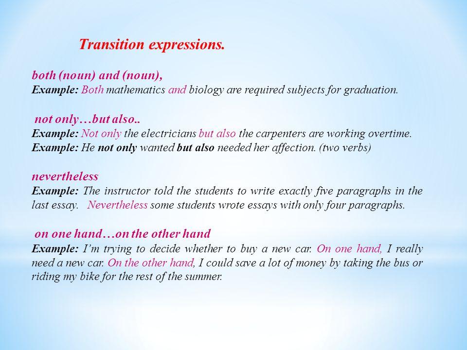 both (noun) and (noun), nevertheless Transition expressions.