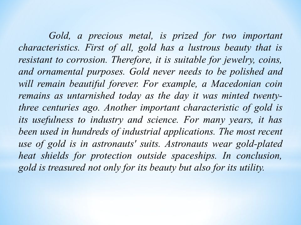 Gold, a precious metal, is prized for two important characteristics