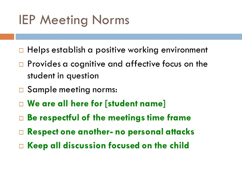 IEP Meeting Norms Helps establish a positive working environment