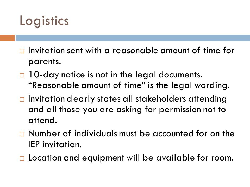 Logistics Invitation sent with a reasonable amount of time for parents.