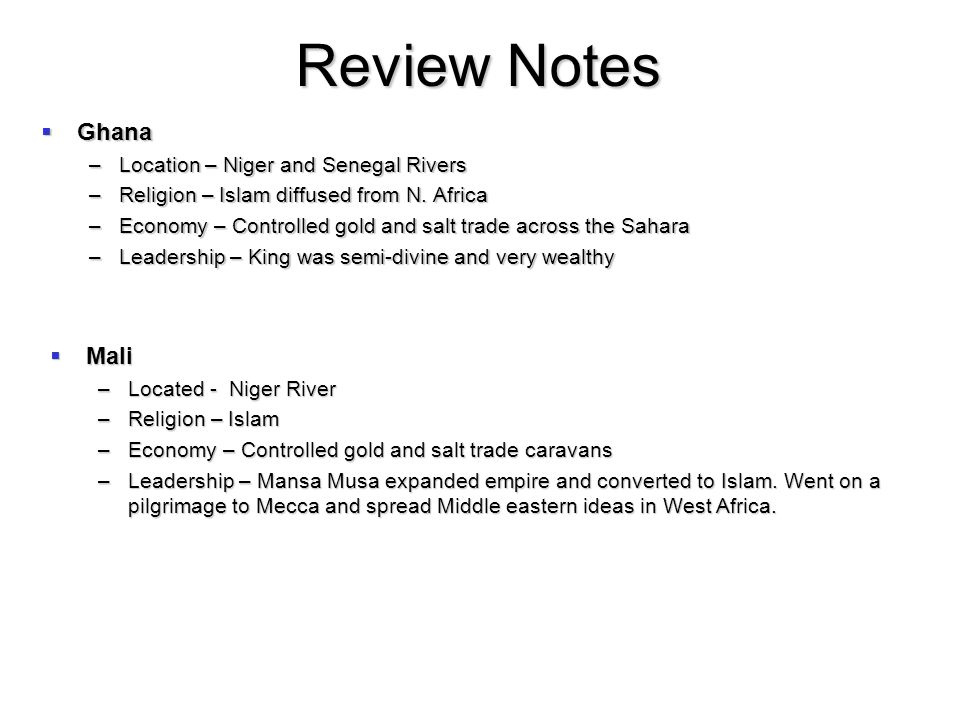 Review Notes Ghana Mali Location – Niger and Senegal Rivers