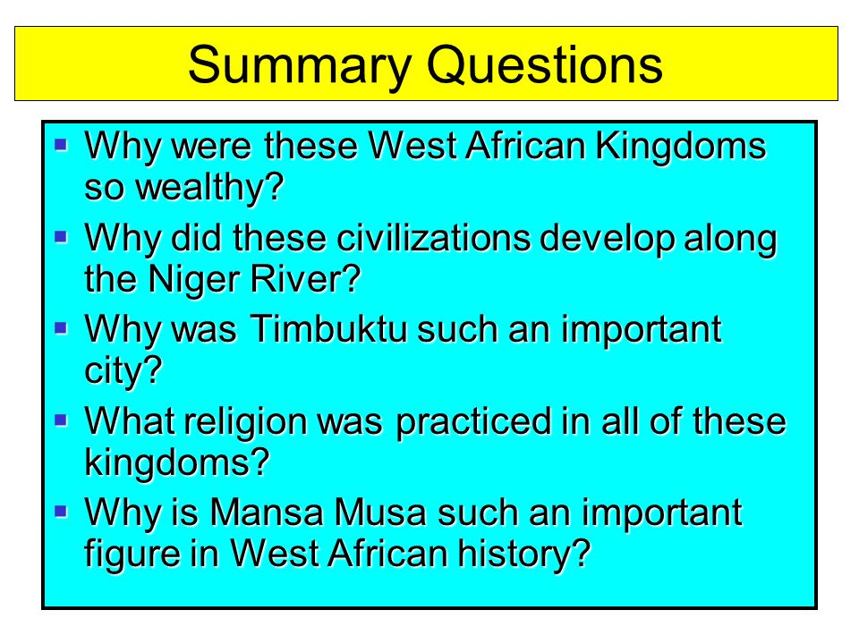Summary Questions Why were these West African Kingdoms so wealthy