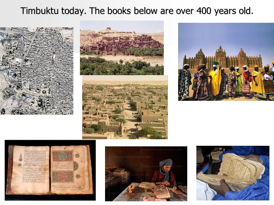 Timbuktu today. The books below are over 400 years old.