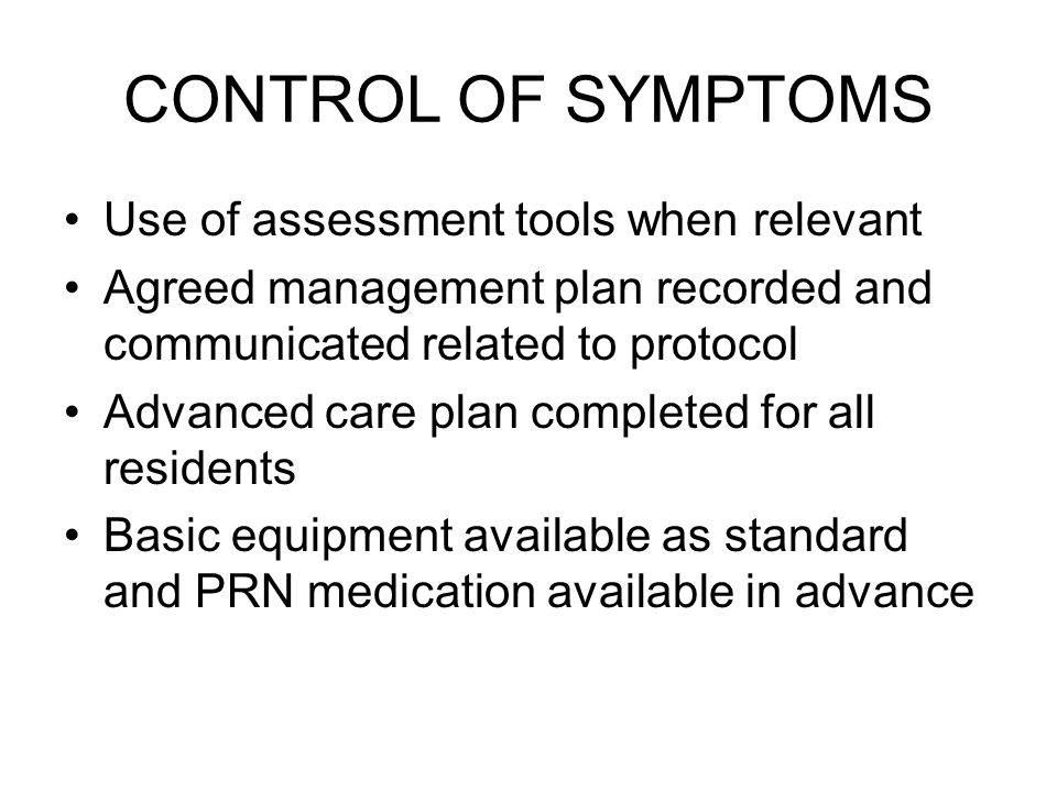 CONTROL OF SYMPTOMS Use of assessment tools when relevant