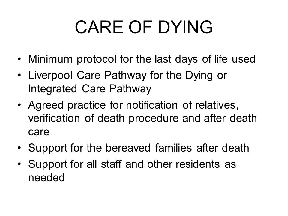 CARE OF DYING Minimum protocol for the last days of life used