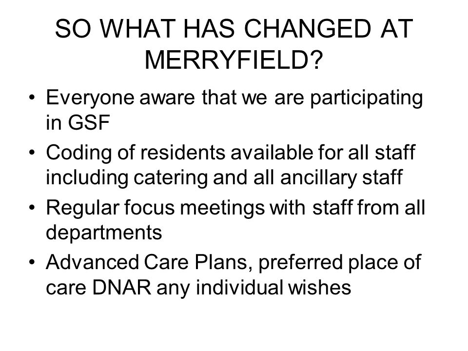 SO WHAT HAS CHANGED AT MERRYFIELD