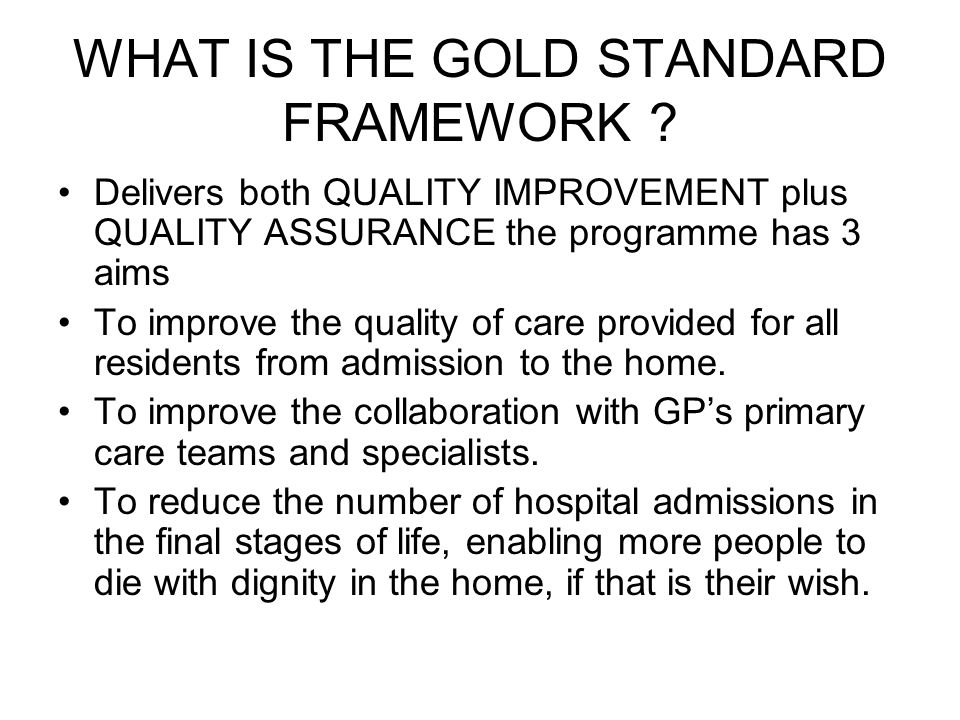 WHAT IS THE GOLD STANDARD FRAMEWORK