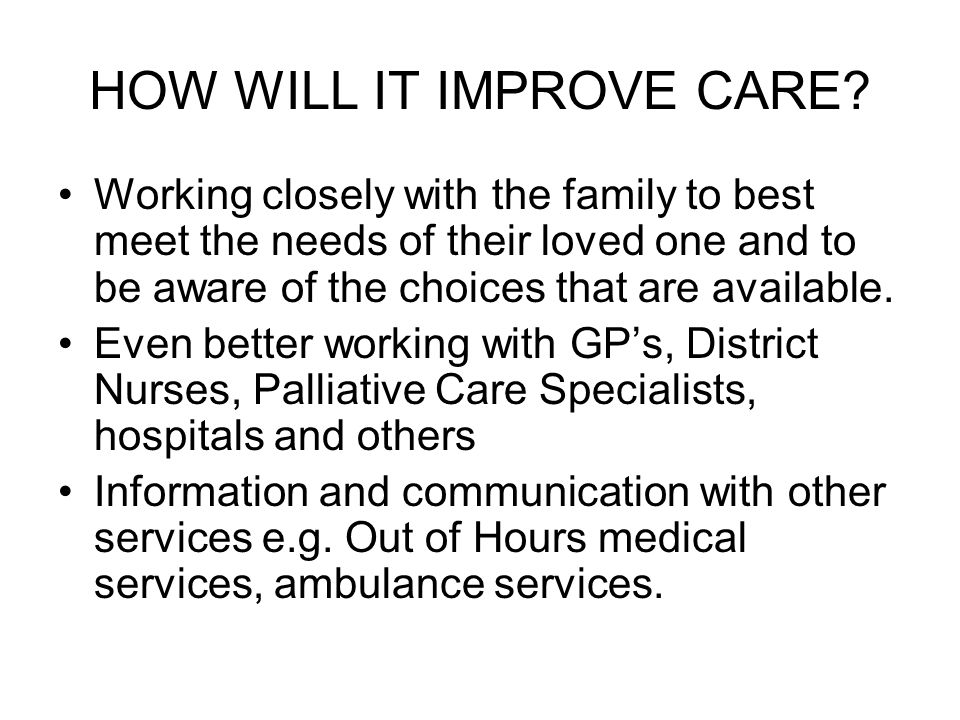 HOW WILL IT IMPROVE CARE