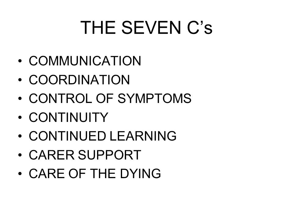 THE SEVEN C's COMMUNICATION COORDINATION CONTROL OF SYMPTOMS