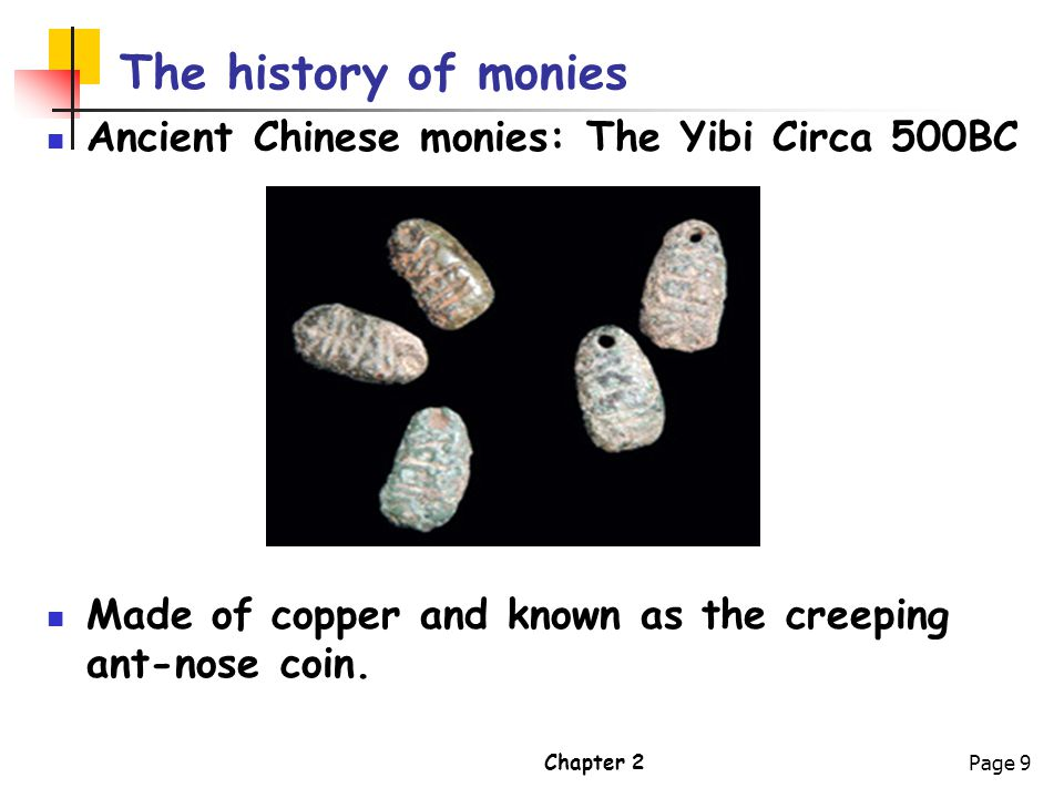 The history of monies Ancient Chinese monies: The Yibi Circa 500BC