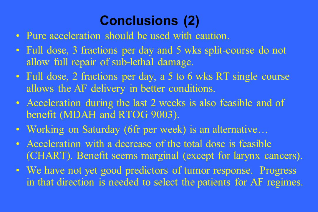 Conclusions (2) Pure acceleration should be used with caution.